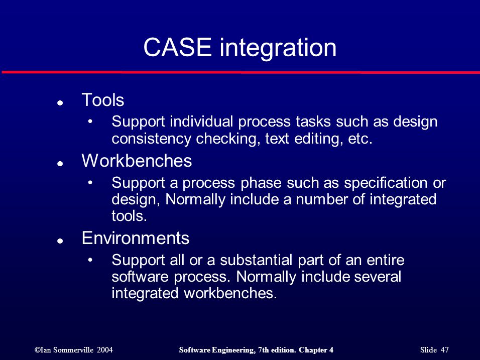 CASE integration Tools Workbenches Environments