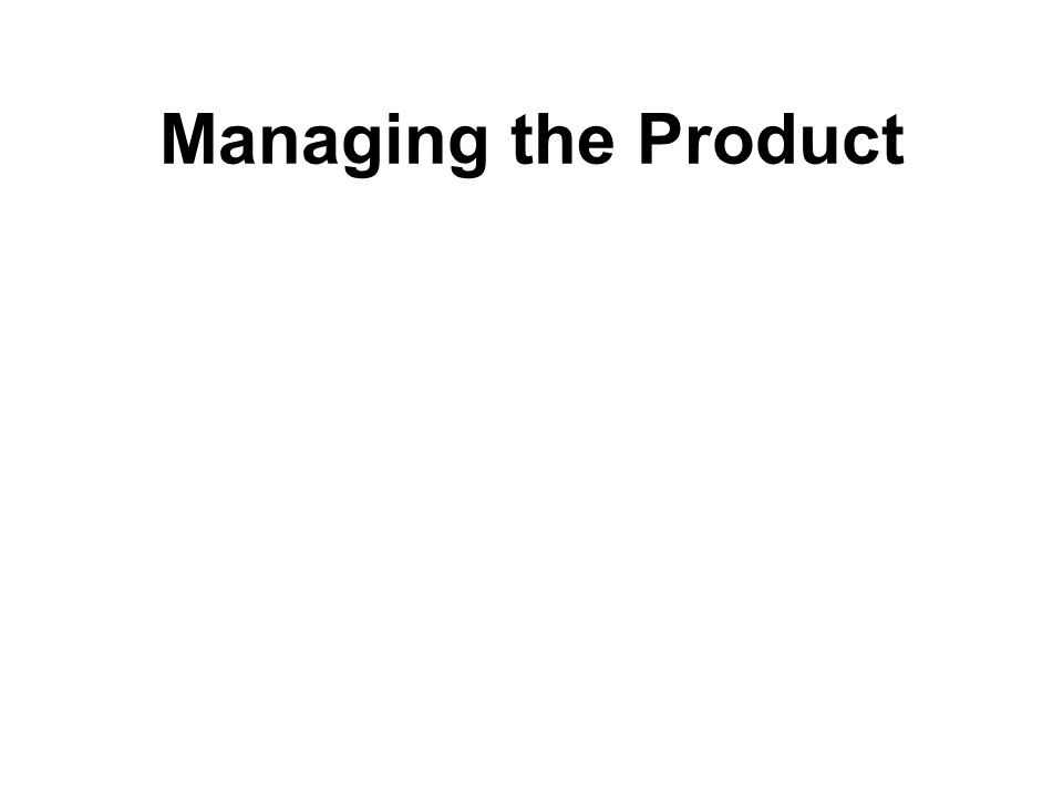 Managing the Product