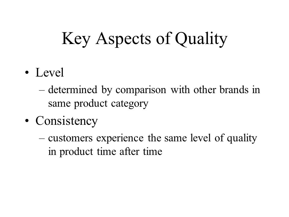 Key Aspects of Quality Level Consistency