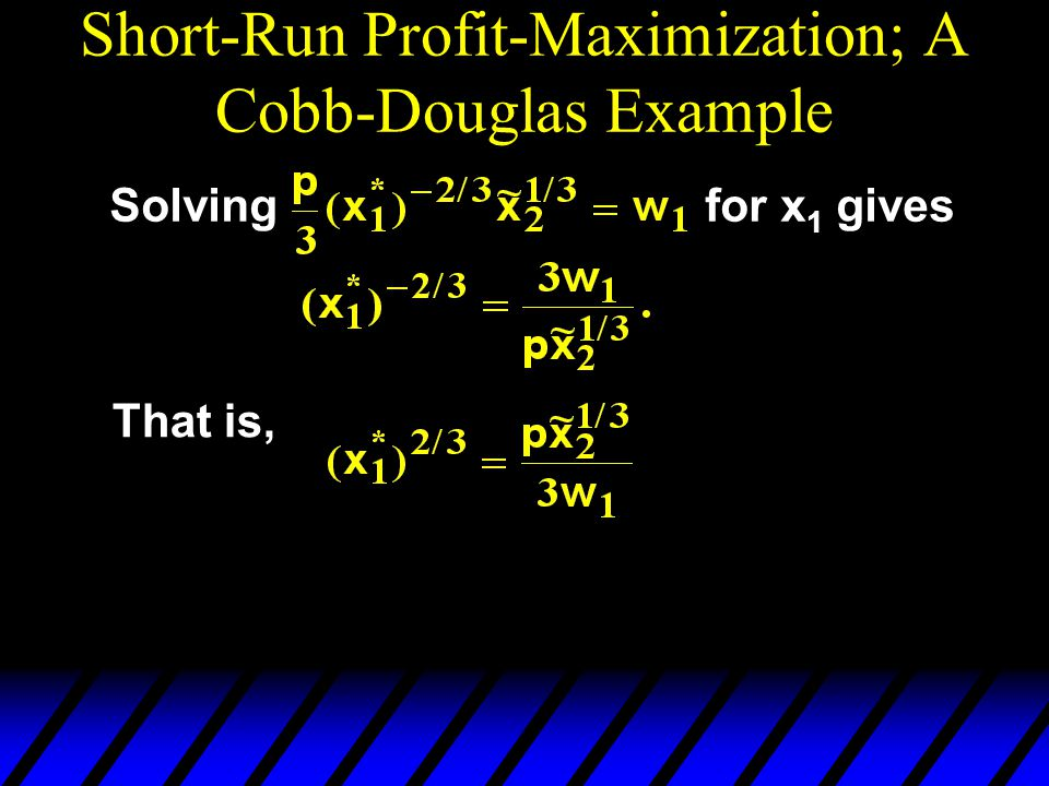 Short-Run Profit-Maximization; A Cobb-Douglas Example
