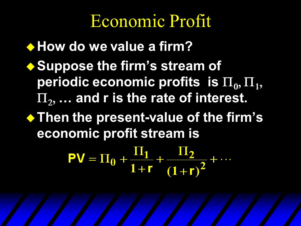 Economic Profit How do we value a firm