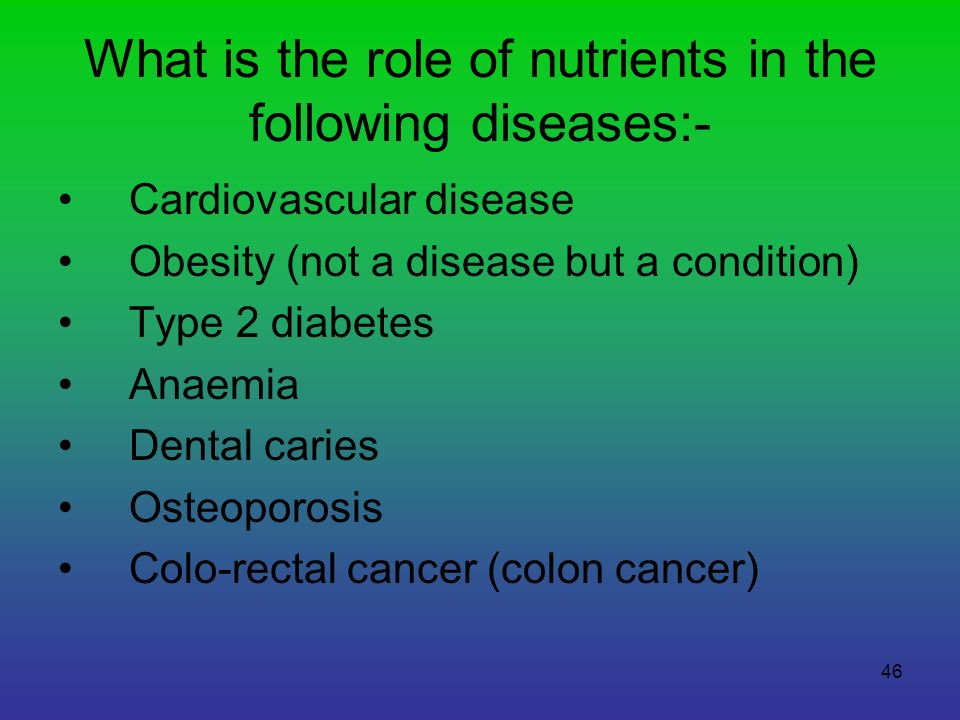What is the role of nutrients in the following diseases:-