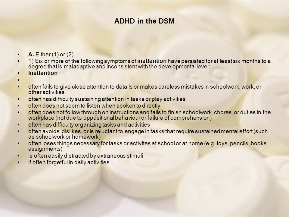 ADHD in the DSM A. Either (1) or (2)