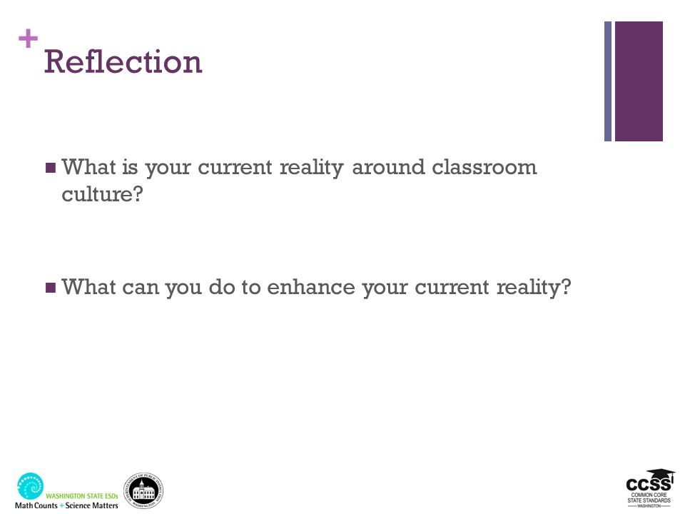 Reflection What is your current reality around classroom culture