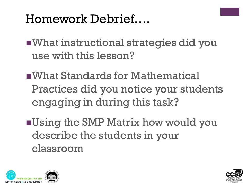 Homework Debrief…. What instructional strategies did you use with this lesson