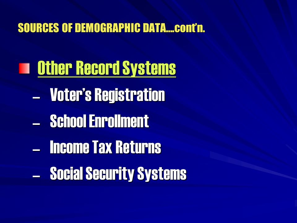 SOURCES OF DEMOGRAPHIC DATA….cont'n.
