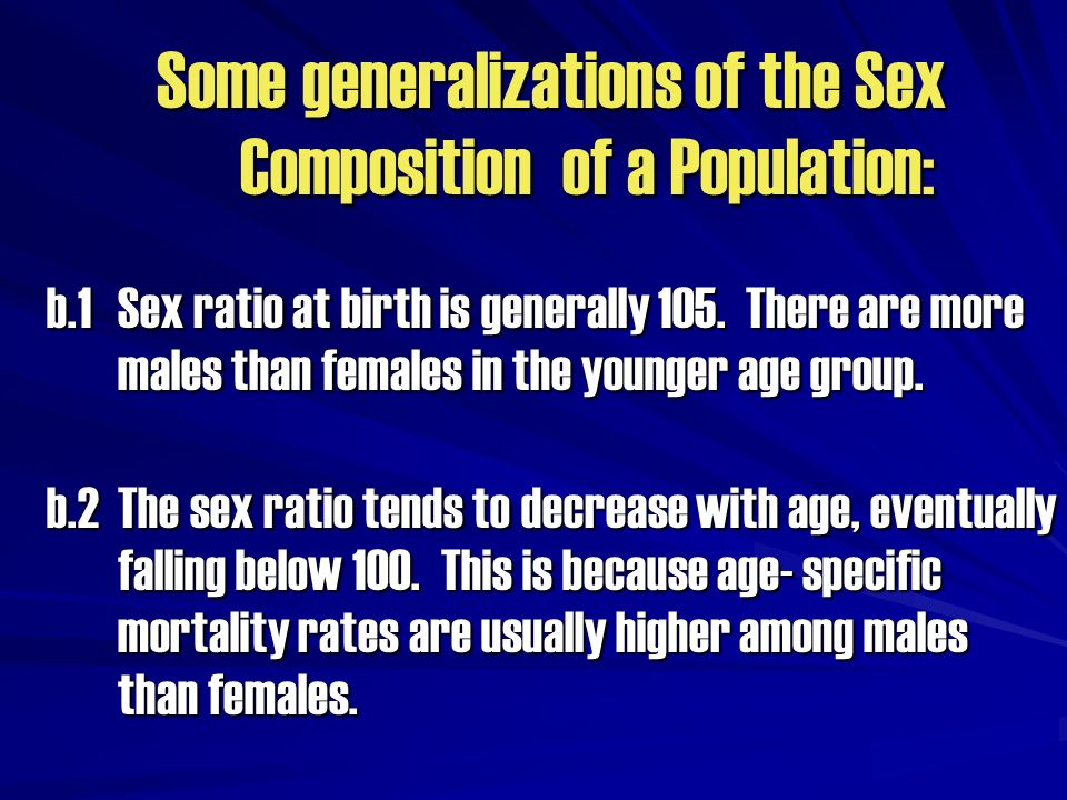 Some generalizations of the Sex Composition of a Population: