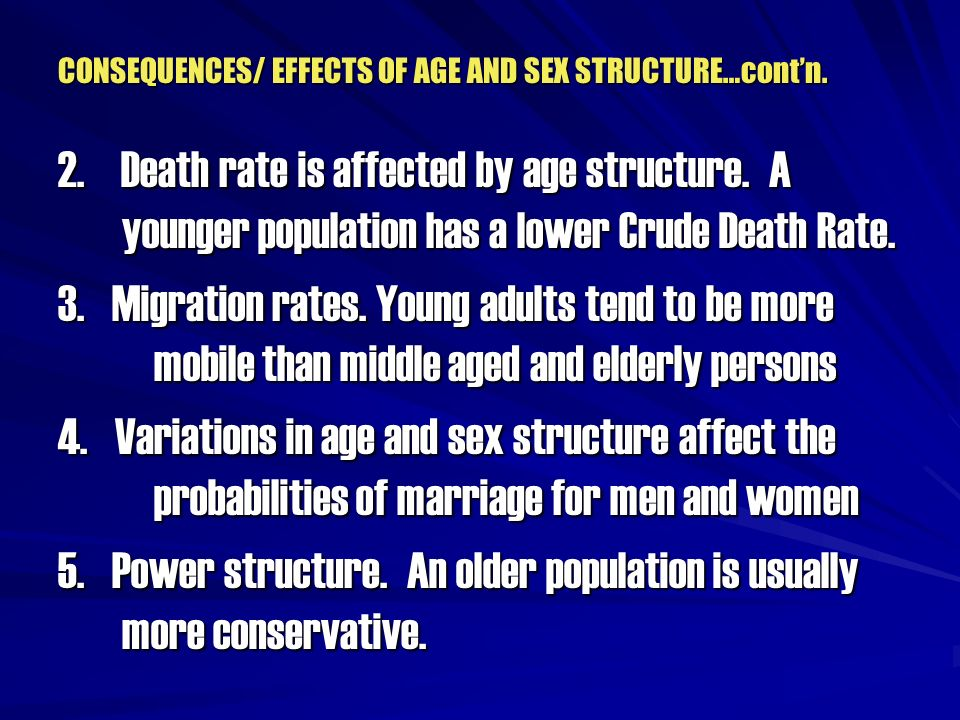 CONSEQUENCES/ EFFECTS OF AGE AND SEX STRUCTURE…cont'n.