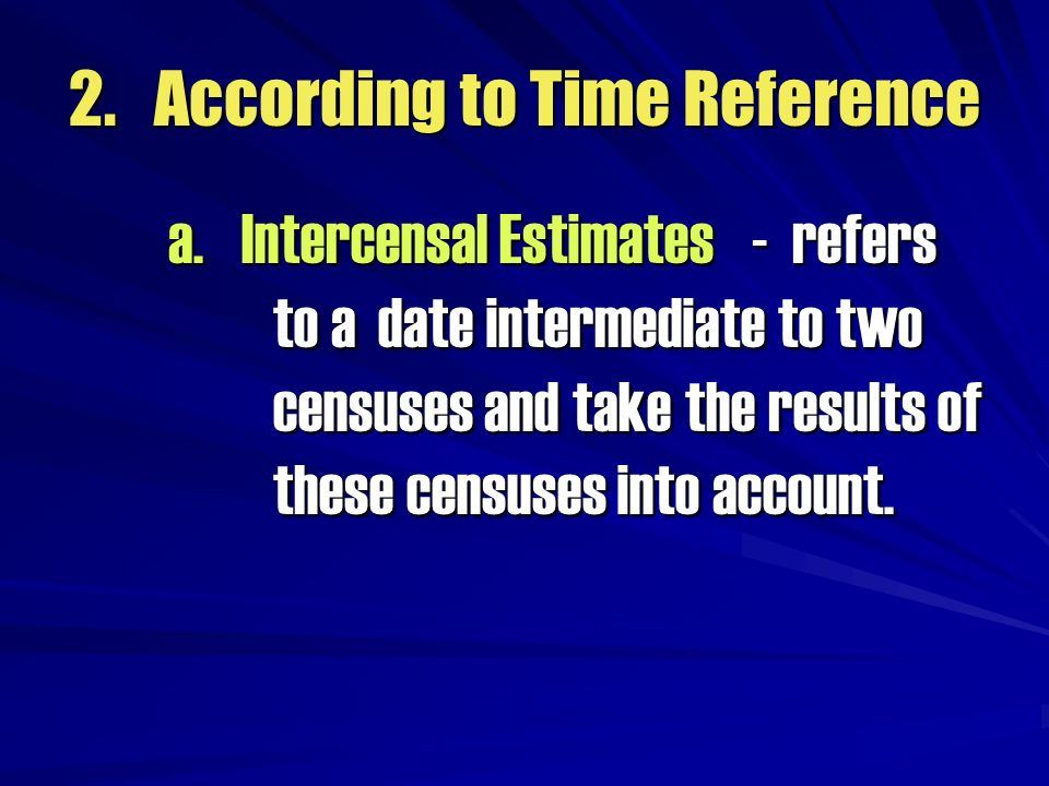 2. According to Time Reference