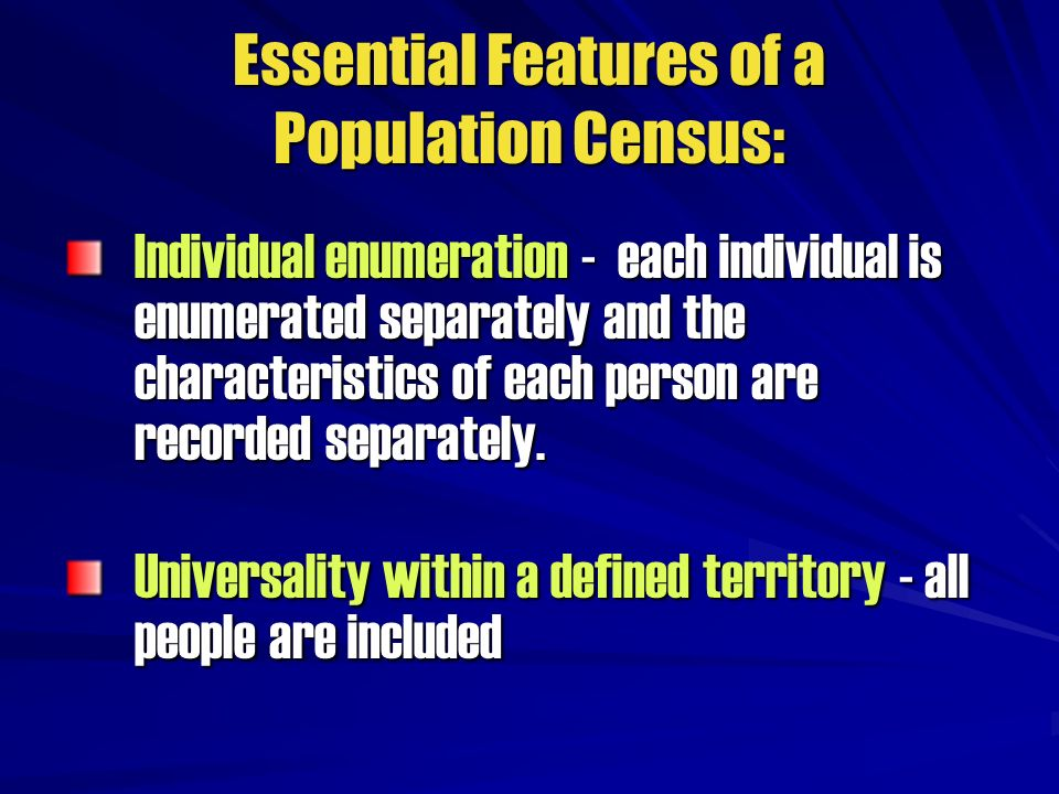 Essential Features of a Population Census: