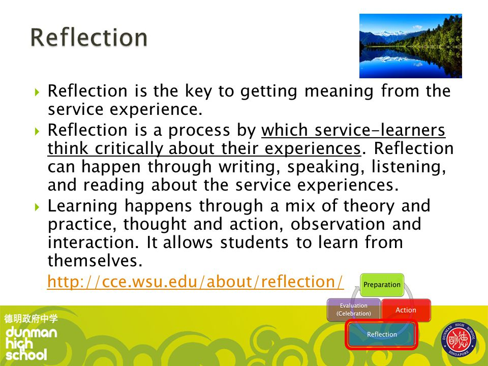 Reflection Reflection is the key to getting meaning from the service experience.