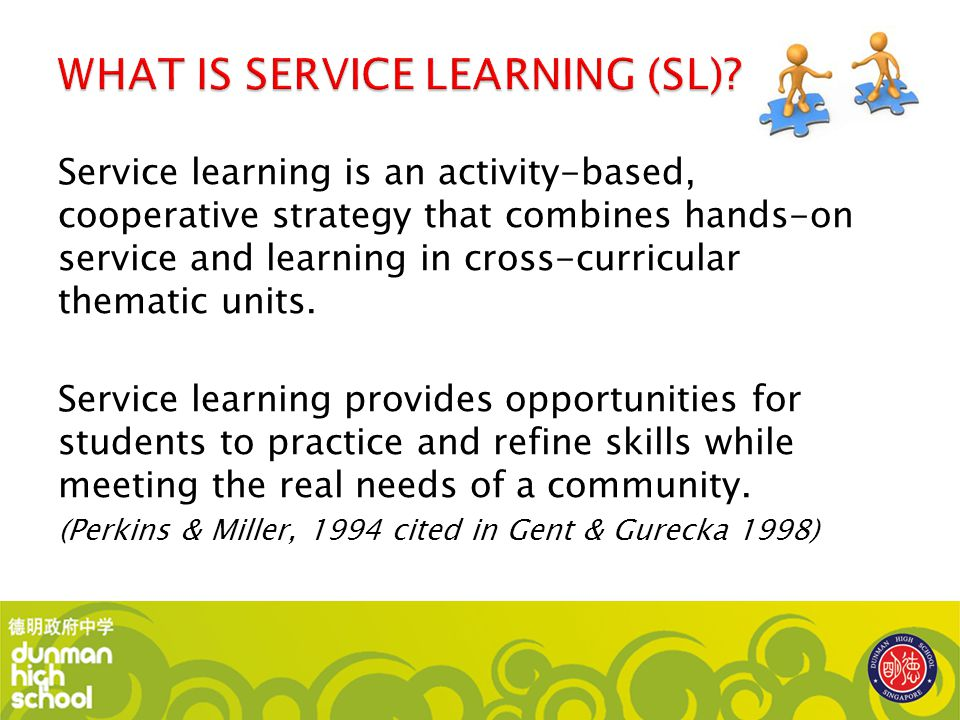 WHAT IS SERVICE LEARNING (SL)