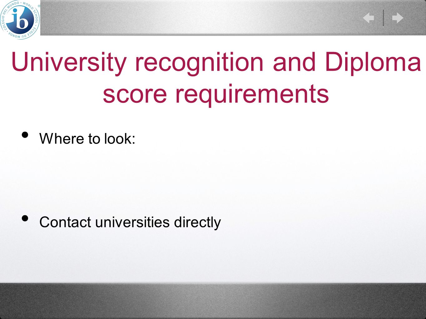 University recognition and Diploma score requirements