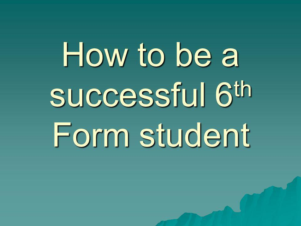 How to be a successful 6th Form student