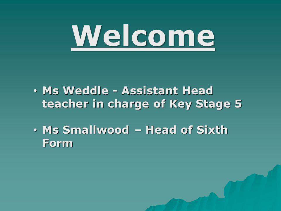 Welcome Ms Weddle - Assistant Head teacher in charge of Key Stage 5