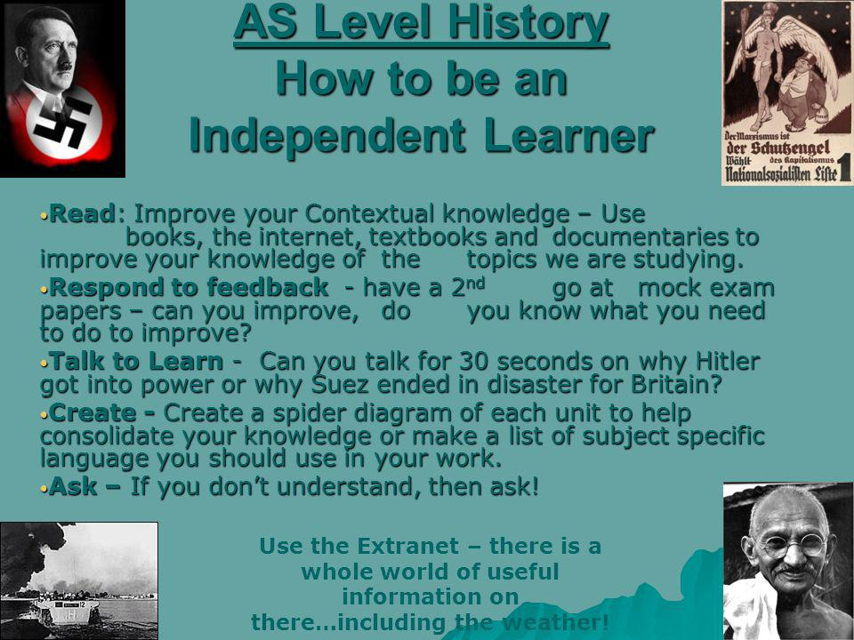 AS Level History How to be an Independent Learner