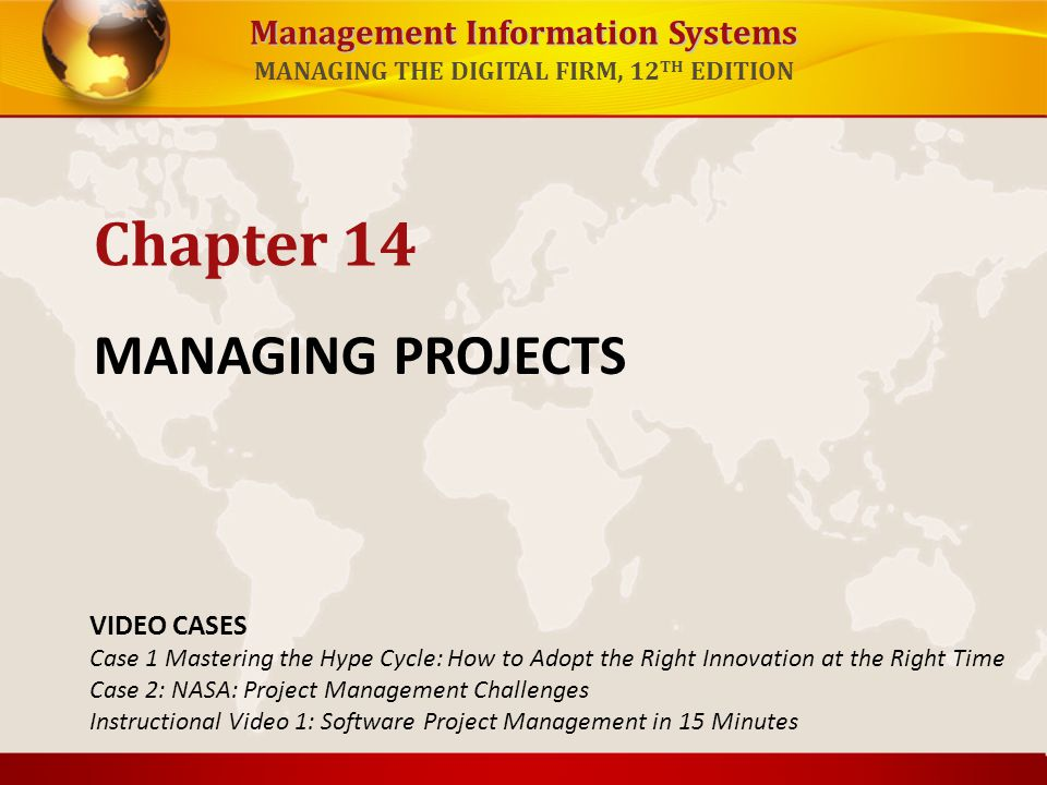 Chapter 14 MANAGING PROJECTS VIDEO CASES