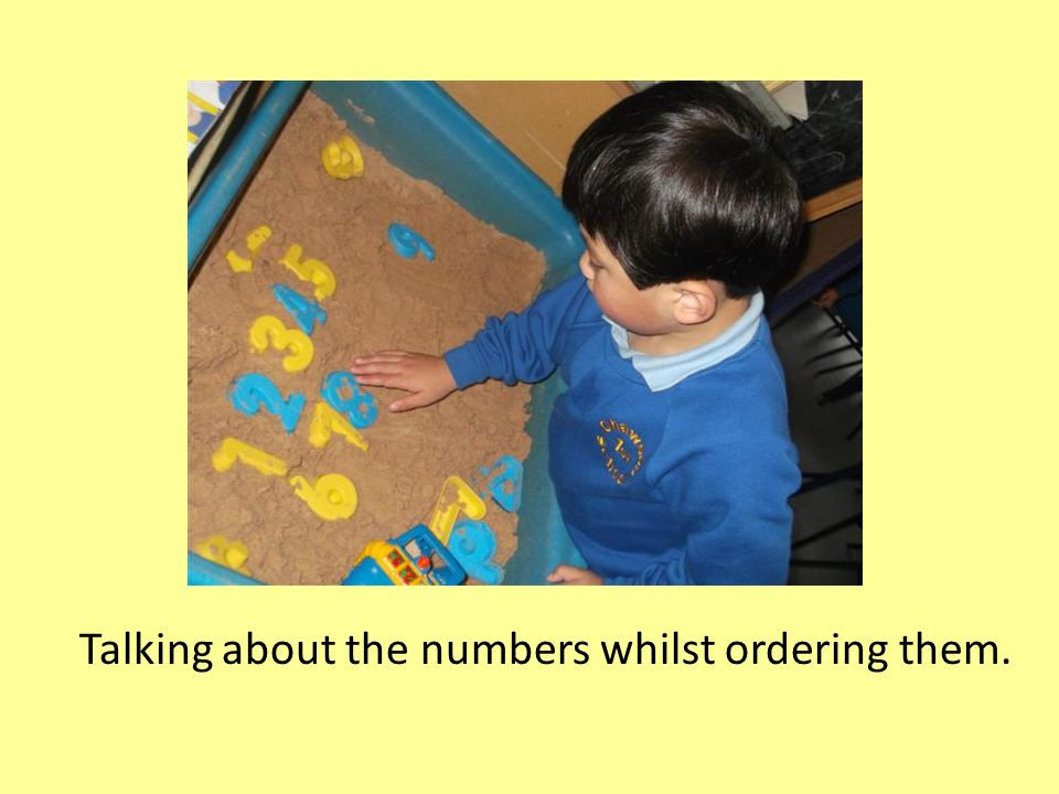 Talking about the numbers whilst ordering them.