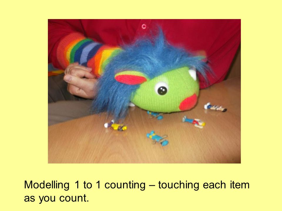 Modelling 1 to 1 counting – touching each item as you count.