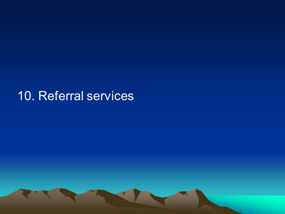 10. Referral services
