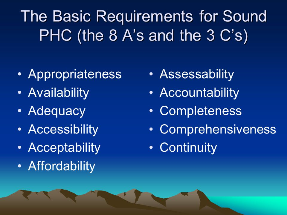 The Basic Requirements for Sound PHC (the 8 A's and the 3 C's)