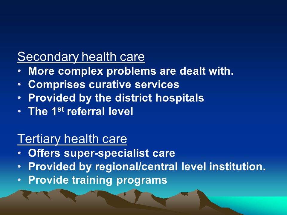 Secondary health care Tertiary health care