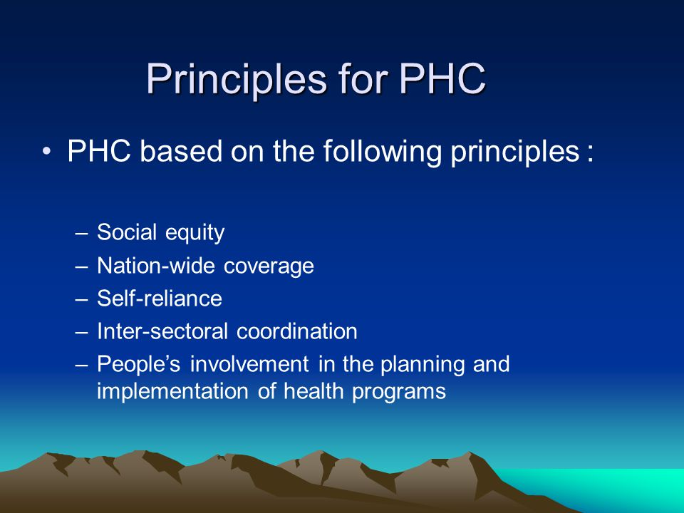 Principles for PHC PHC based on the following principles :