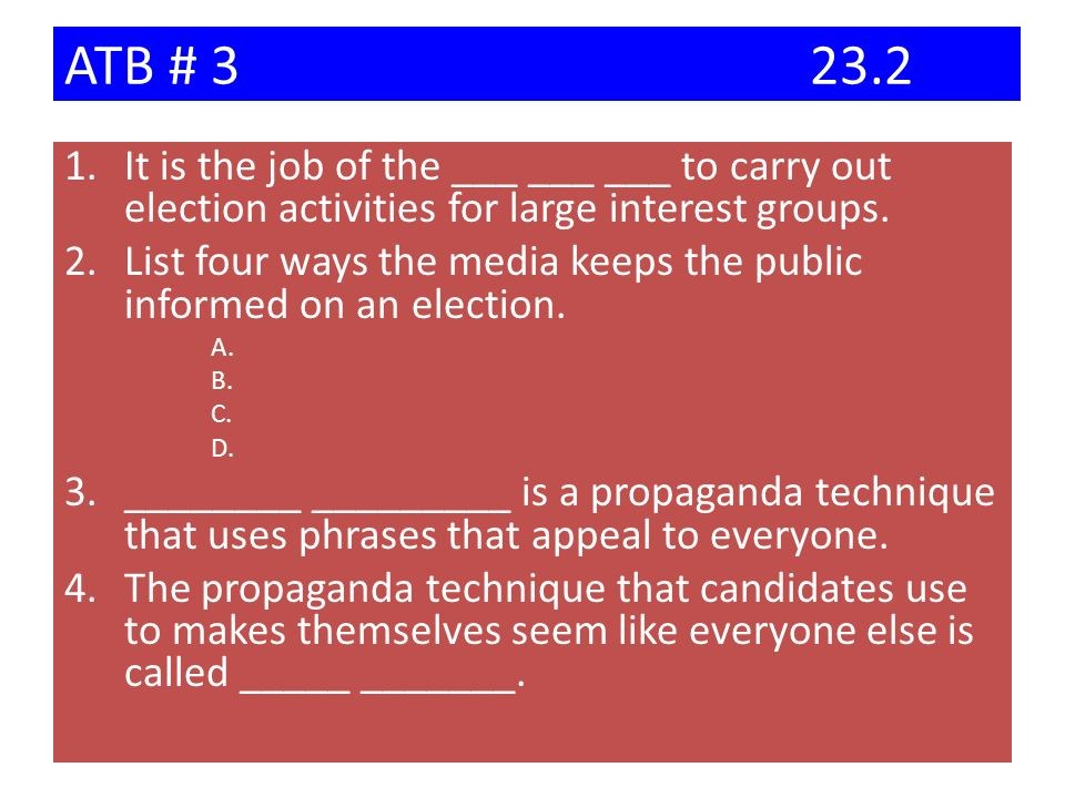 ATB # 3 23.2 It is the job of the ___ ___ ___ to carry out election activities for large interest groups.