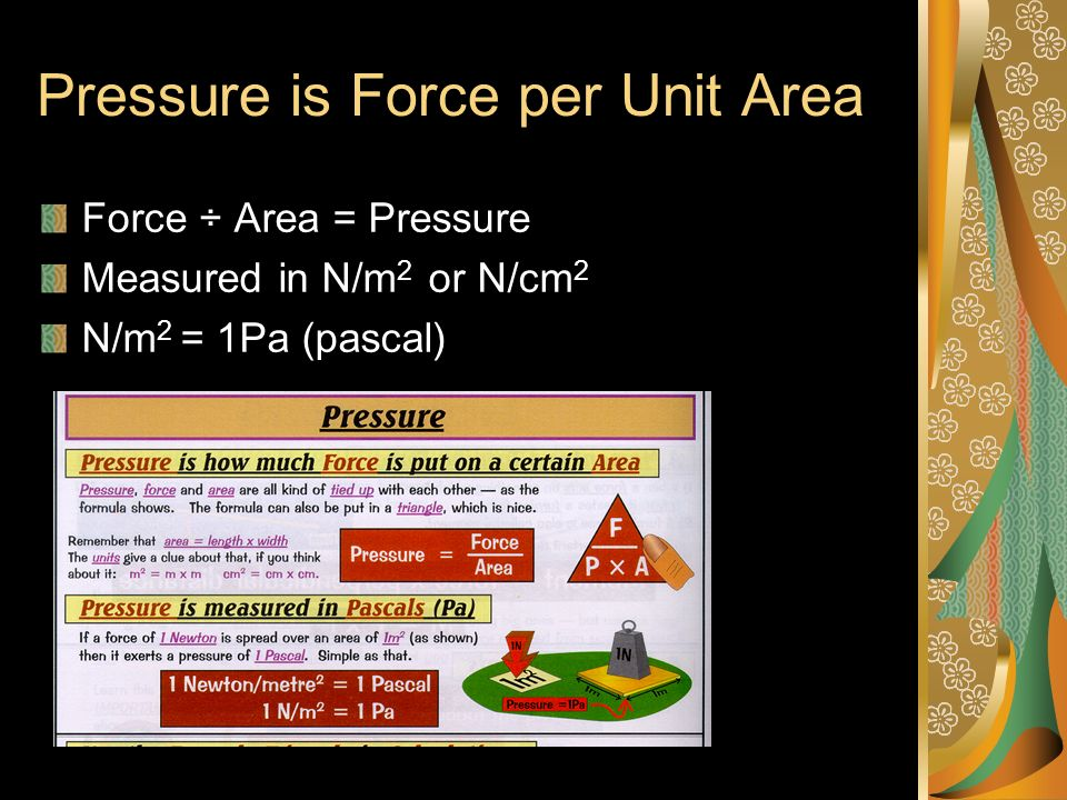 Pressure is Force per Unit Area