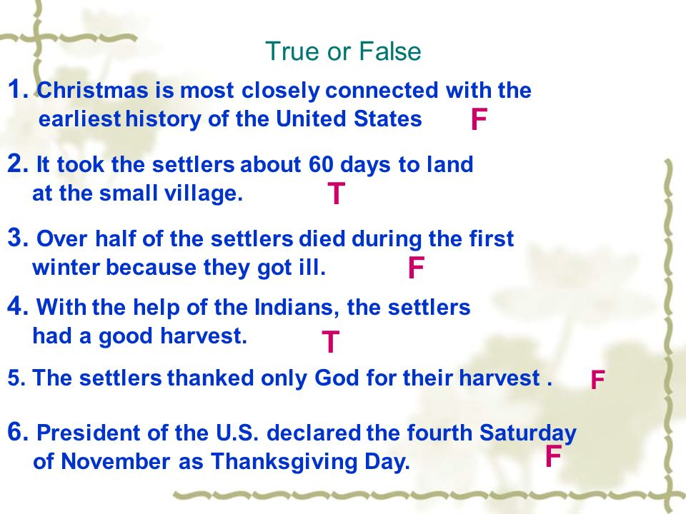 True or False 1. Christmas is most closely connected with the. earliest history of the United States.