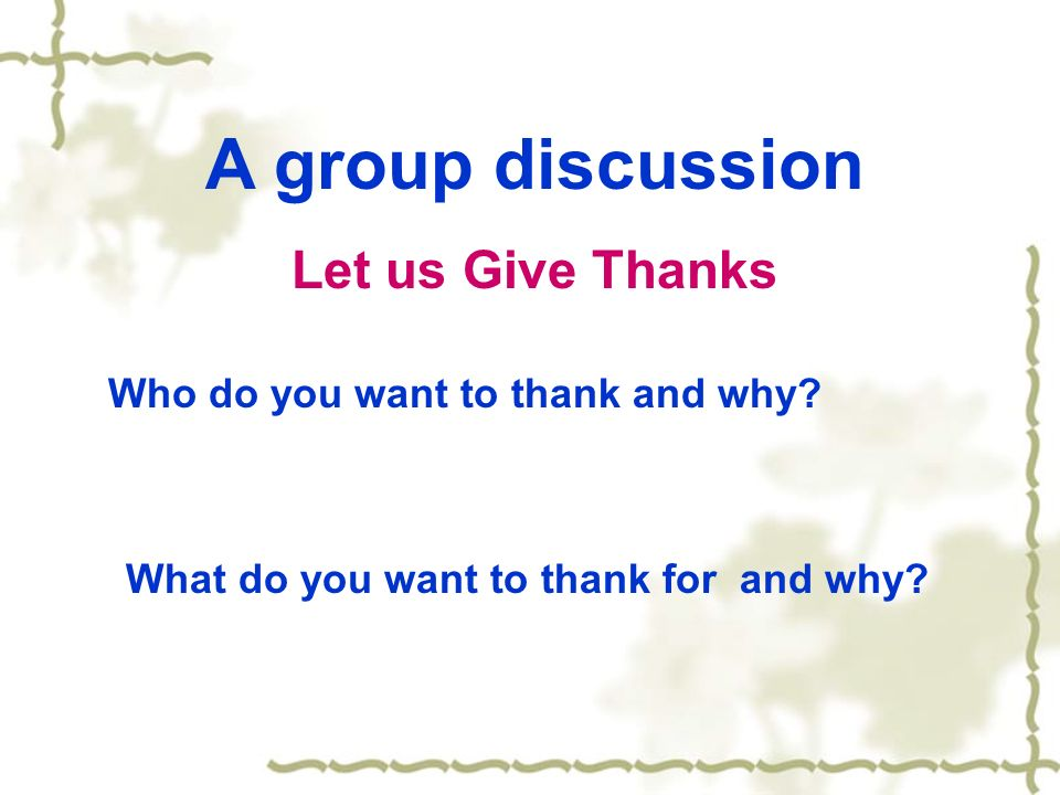 A group discussion Let us Give Thanks