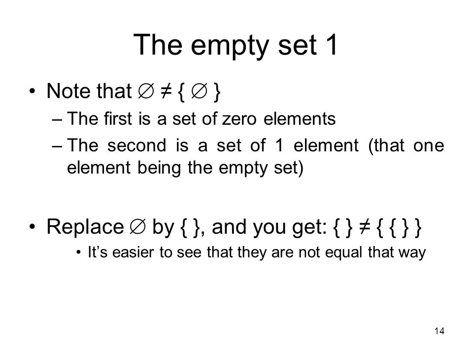 The empty set 1 Note that  ≠ {  }