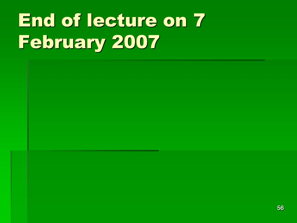 End of lecture on 7 February 2007