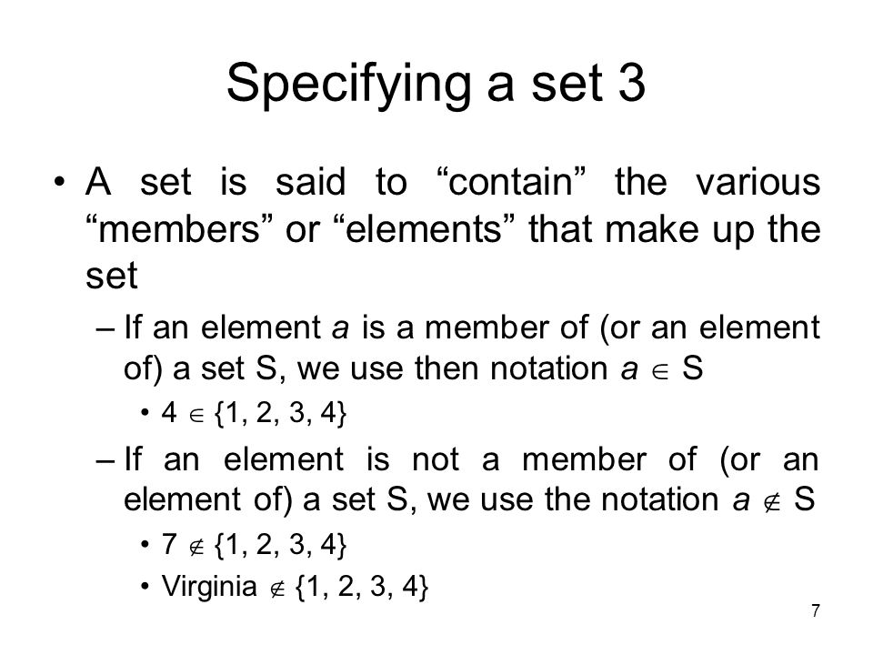 Specifying a set 3 A set is said to contain the various members or elements that make up the set.