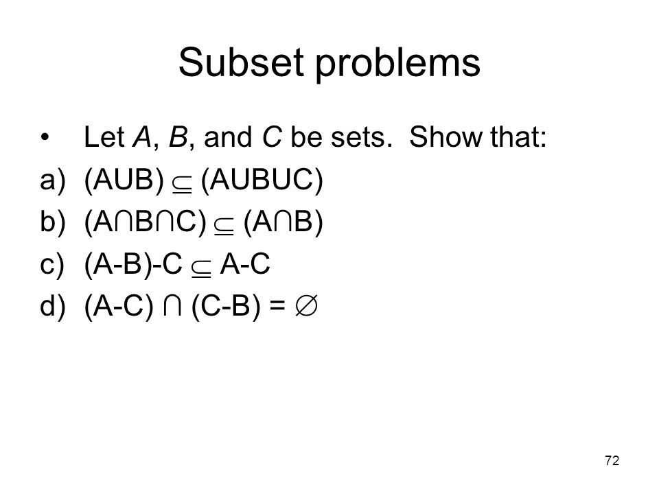Subset problems Let A, B, and C be sets. Show that: (AUB)  (AUBUC)