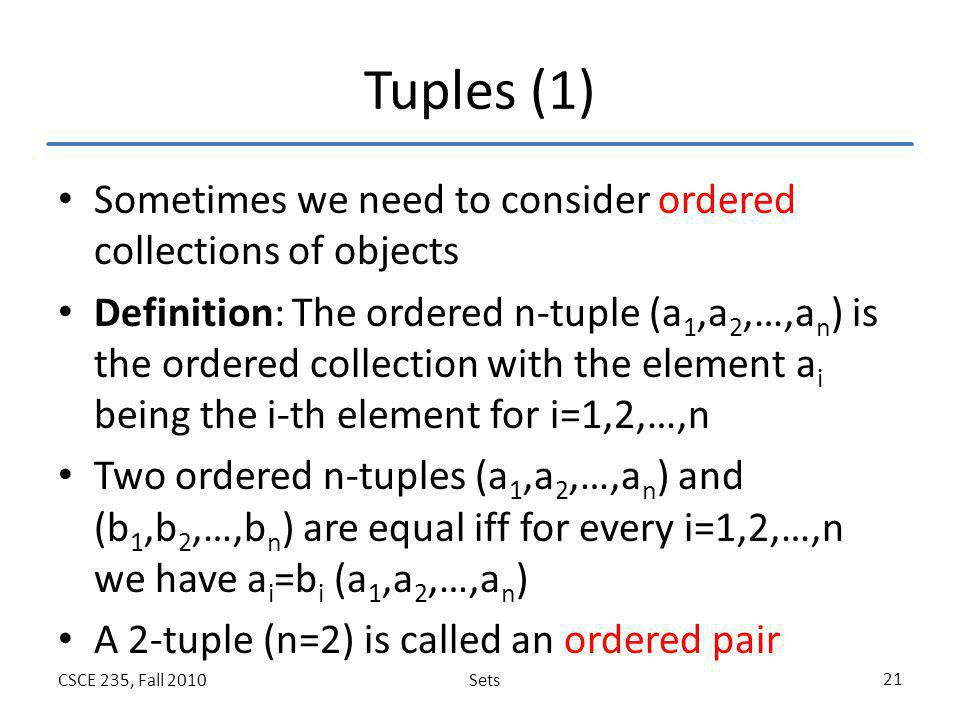 Tuples (1) Sometimes we need to consider ordered collections of objects.