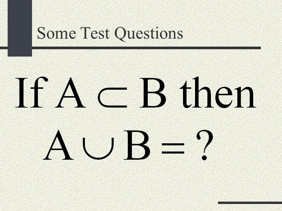 Some Test Questions
