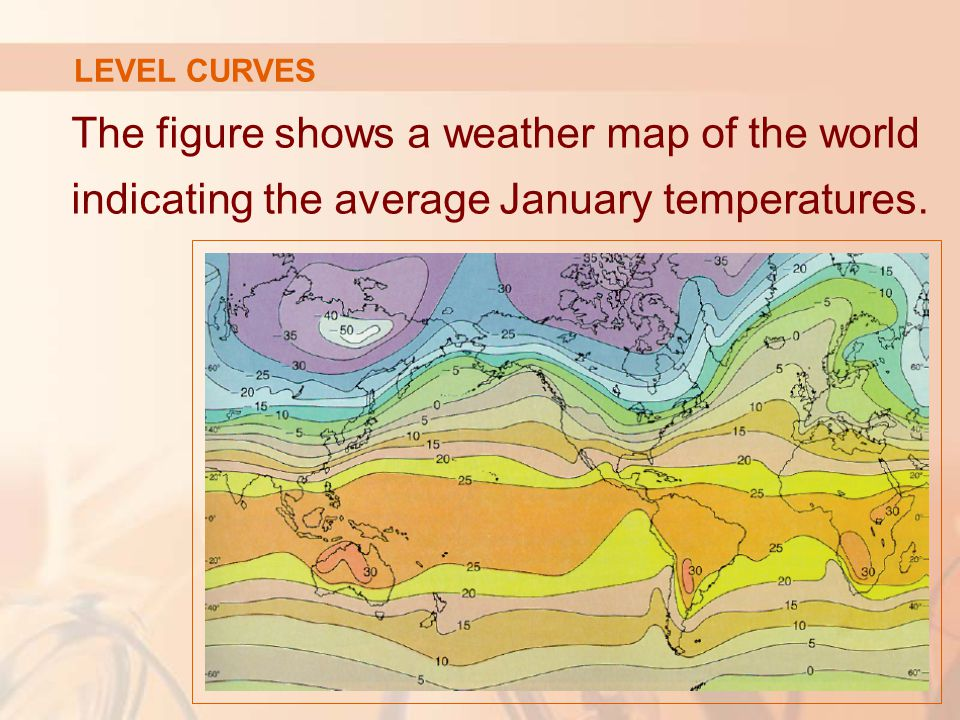 LEVEL CURVES The figure shows a weather map of the world indicating the average January temperatures.