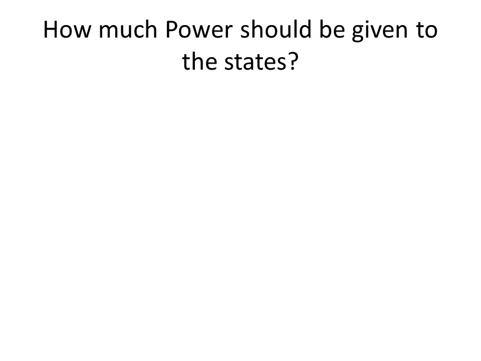 How much Power should be given to the states