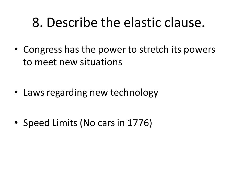 8. Describe the elastic clause.