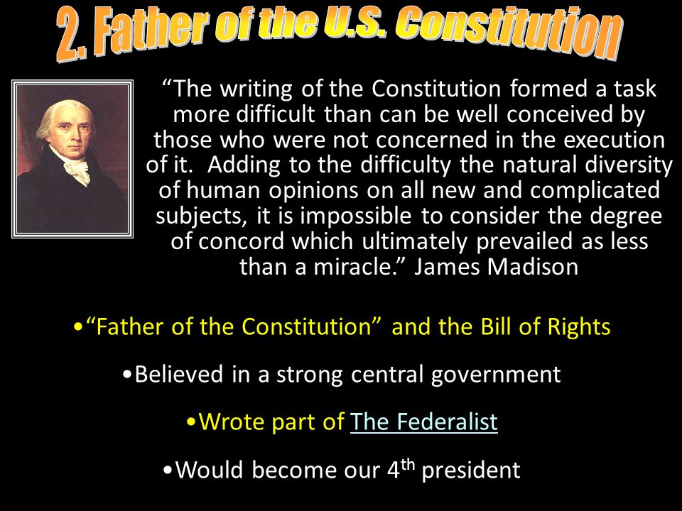 2. Father of the U.S. Constitution