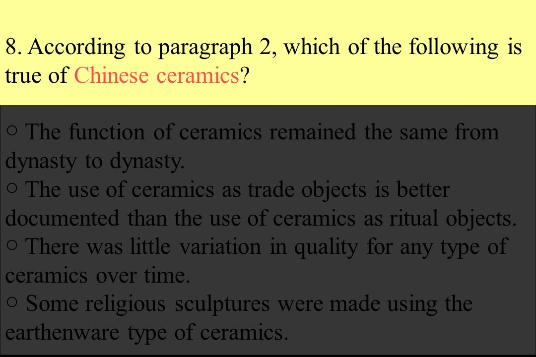 8. According to paragraph 2, which of the following is true of Chinese ceramics