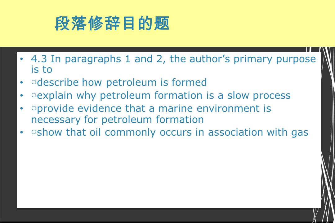4.3 In paragraphs 1 and 2, the author's primary purpose is to
