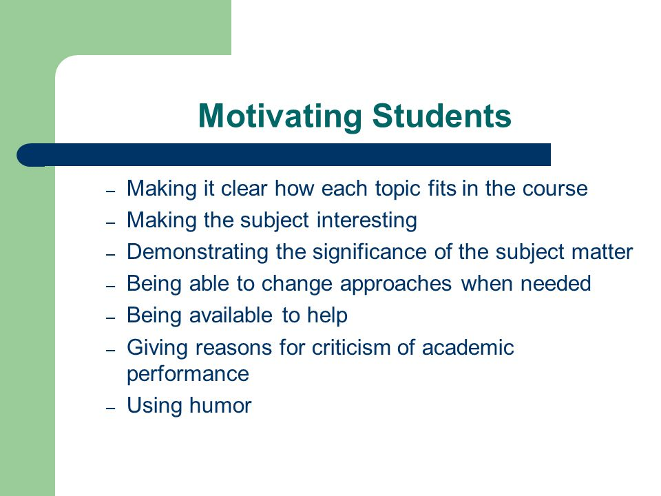 Motivating Students Making it clear how each topic fits in the course