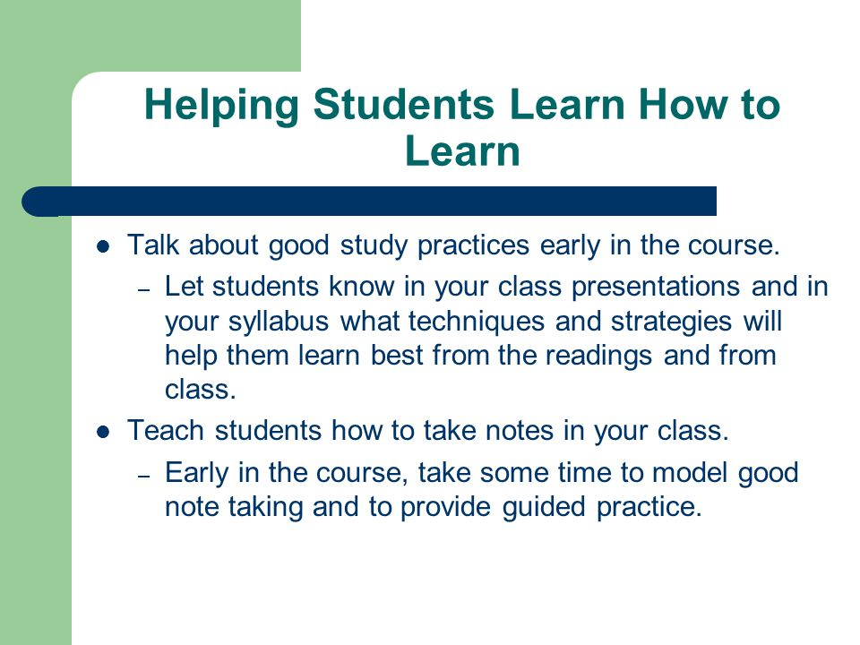 Helping Students Learn How to Learn