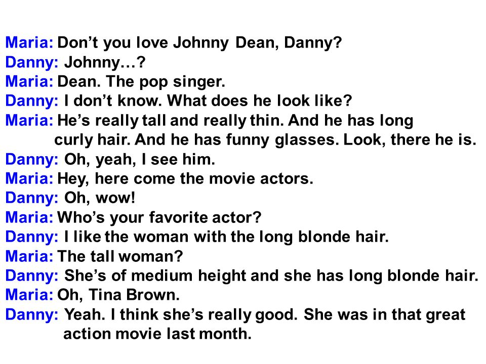 Maria: Don't you love Johnny Dean, Danny