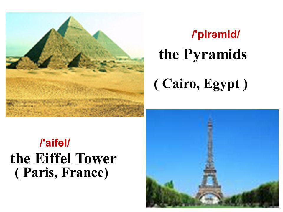 the Pyramids the Eiffel Tower ( Cairo, Egypt ) ( Paris, France)