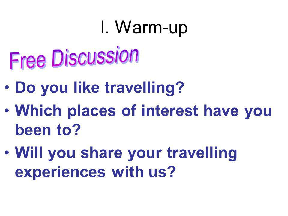 I. Warm-up Do you like travelling