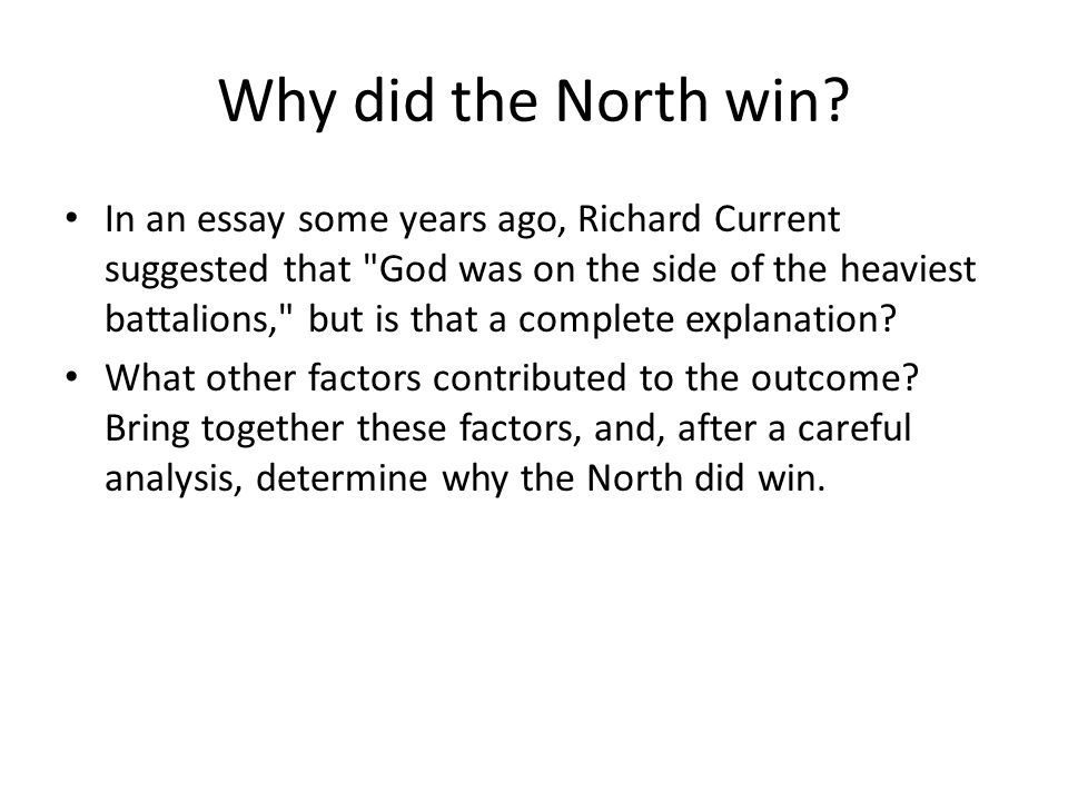 Why did the North win