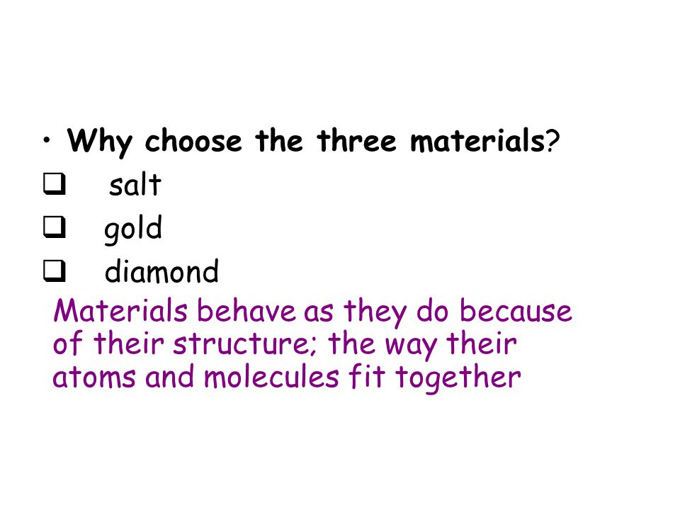 Why choose the three materials